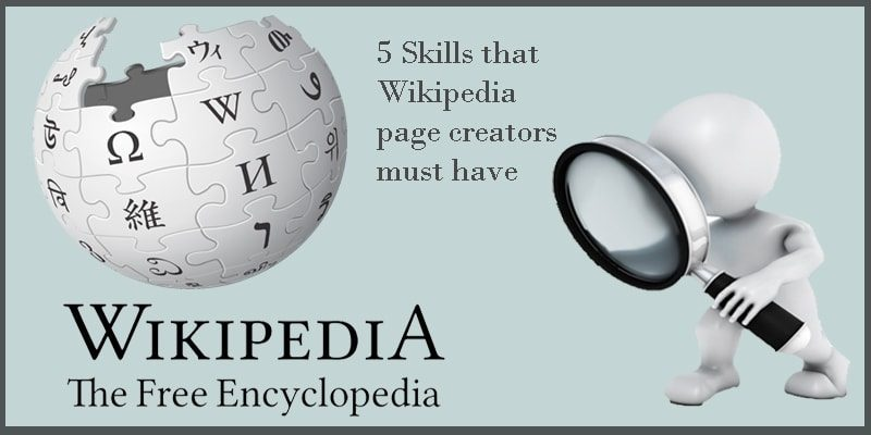 5 Skills that Wikipedia page creators must have