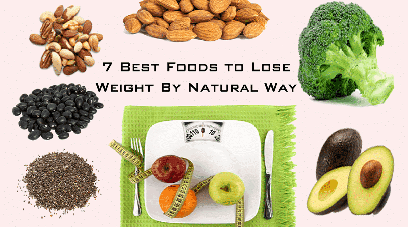 7 Best Foods That Can Help You To Lose Weight By Natural Way