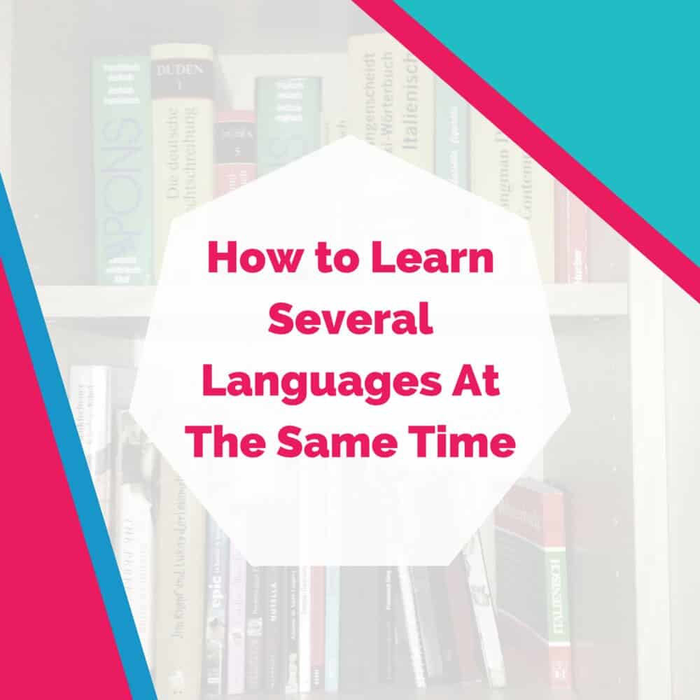Learn Several Languages At The Same Time