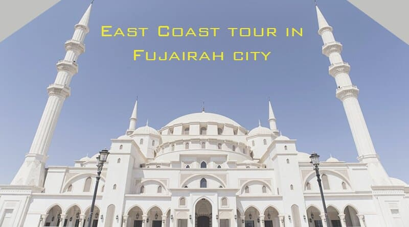 East Coast tour in Fujairah city