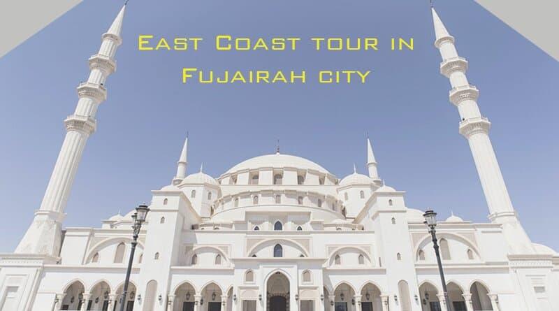 East Coast tour in Fujairah city