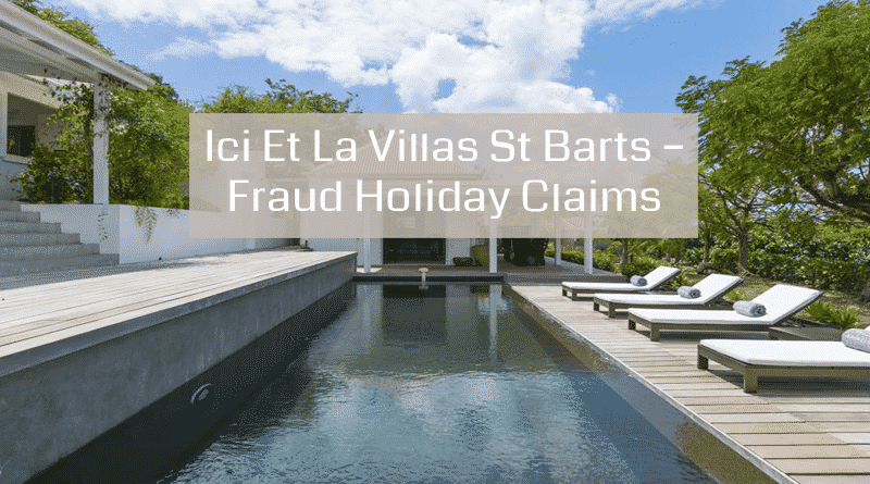 Ici Et La Villas St Barts – Fraud Holiday Claims