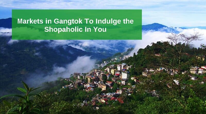 Markets in Gangtok tour packages