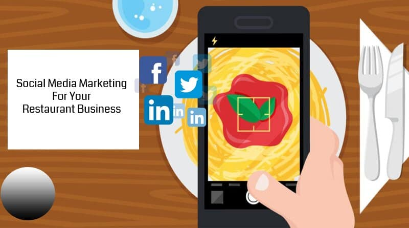 Social Media Marketing For Your Restaurant Business