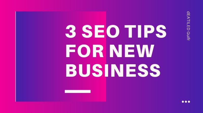 3 SEO Tips for New Business
