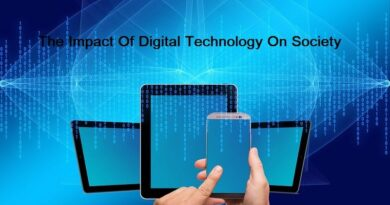 The Impact Of Digital Technology On Society